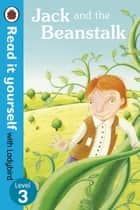 Jack and the Beanstalk - Read it yourself with Ladybird - Level 3 eBook by Laura Barella