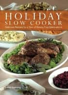 Holiday Slow Cooker ebook by Jonnie Downing