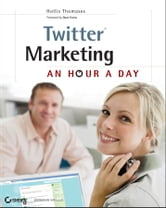 Twitter Marketing - An Hour a Day ebook by Hollis Thomases