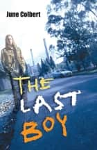 The Last Boy ebook by June Colbert