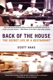 Back of the House - The Secret Life of a Restaurant ebook by Kobo.Web.Store.Products.Fields.ContributorFieldViewModel