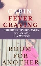 Cabin Fever Craving and Room for Another ebook by P A Wilson