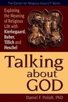 Talking about God ebook by Daniel F. Polish, PhD