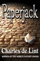 Paperjack ebook by Charles de Lint
