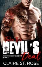 Take the Devil's Deal: A Bad Boy Motorcycle Club Romance - Northern Hounds MC, #1 ebook by Claire St. Rose
