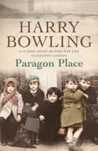 Paragon Place - Despite the war, life must go on… ebook by Harry Bowling