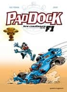 Paddock, les coulisses de la F1 - Tome 04 ebook by Patrick Perna, Juan