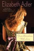 From Barcelona, with Love ebook by Elizabeth Adler