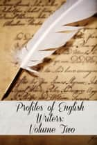 Profiles of English Writers: Volume Two of Three ebook by Golgotha Press