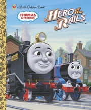 Hero of the Rails (Thomas & Friends) ebook by Rev. W. Awdry,Golden Books