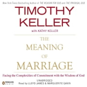 The Meaning of Marriage - Facing the Complexities of Commitment with the Wisdom of God audiobook by Timothy Keller