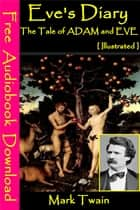 Eves Diary [ Illustrated ] - [ Free Audiobooks Download ] ebook by Mark Twain