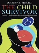 The Child Survivor ebook by Joyanna L. Silberg