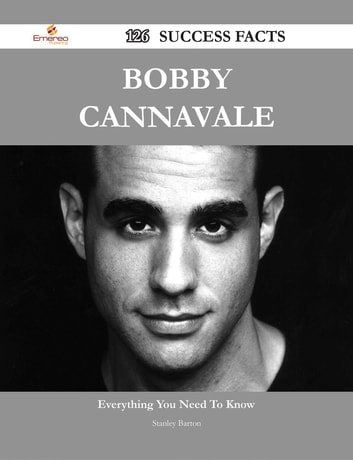 Bobby Cannavale 126 Success Facts - Everything you need to know about Bobby Cannavale ebook by Stanley Barton