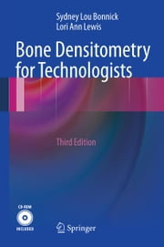 Bone Densitometry for Technologists ebook by Sydney Lou Bonnick,Lori Ann Lewis
