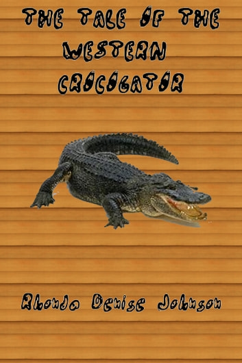The Tale of the Western Crocogator ebook by Rhonda Denise Johnson