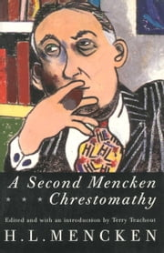 Second Mencken Chrestomathy ebook by H.L. Mencken