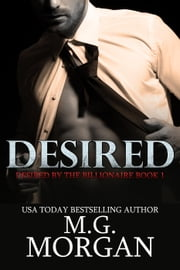 Desired - Desired by the Billionaire, #1 ebook by M.G. Morgan
