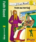The Beginner's Bible Moses and the King ebook by Zonderkidz