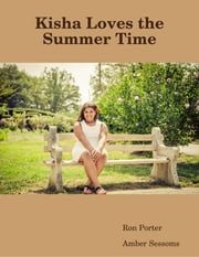 Kisha Loves the Summer Time ebook by Ron Porter,Amber Sessoms