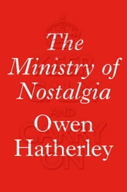 The Ministry of Nostalgia ebook by Owen Hatherley