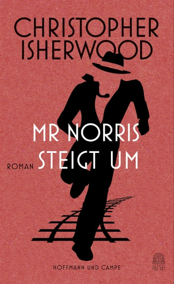 Mr Norris steigt um eBook by Christopher Isherwood