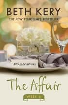 The Affair: Week Six ebook by Beth Kery