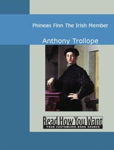 Phineas Finn: The Irish Member ebook by Trollope Anthony