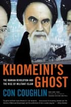 Khomeini's Ghost ebook by Con Coughlin