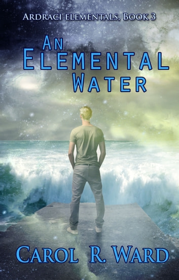 An Elemental Water ebook by Carol R Ward