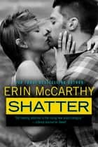 Shatter ebook by Erin McCarthy