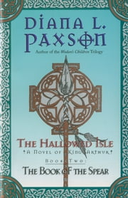 The Hallowed Isle Book Two - The Book Of The Spear ebook by Diana L. Paxson