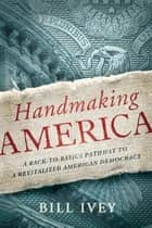 Handmaking America ebook by Bill Ivey