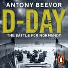 D-Day - The Battle for Normandy audiobook by Antony Beevor
