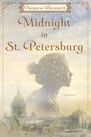 Midnight in St. Petersburg - A Novel ebook by Vanora Bennett