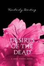 Desires of the Dead ebook by Kimberly Derting