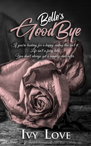 Belle's Goodbye ebook by Ivy Love