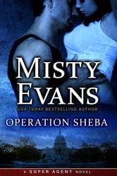 Operation Sheba - Super Agent Series Book 1 ebook by Misty Evans
