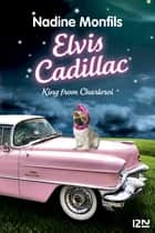 Elvis Cadillac - King from Charleroi ebook by Nadine MONFILS