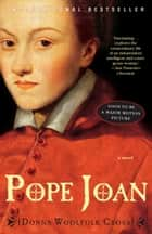 Pope Joan ebook by Donna Woolfolk Cross