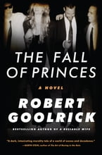 The Fall of Princes, A Novel