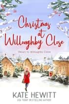 Christmas at Willoughby Close ebook by Kate Hewitt