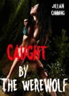 Caught by the Werewolf (Monster Sex) ebook by Jillian Cumming