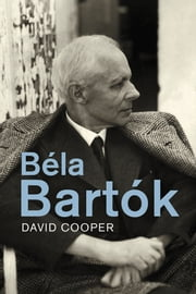 Béla Bartók ebook by Prof. David Cooper