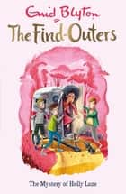 The Mystery of Holly Lane - Book 11 ebook by Enid Blyton