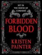 Forbidden Blood - A House of Comarre Novella ebook by Kristen Painter