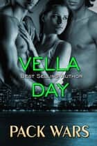 Pack Wars(Boxed Set of 3 books) ebook by Vella Day