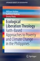 Ecological Liberation Theology ebook by William Holden,Kathleen Nadeau,Emma Porio