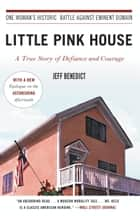 Little Pink House ebook by Jeff Benedict