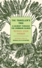 The Traveller's Tree - A Journey Through the Carribean Islands ebook by Patrick Leigh Fermor, Joshua Jelly-Schapiro